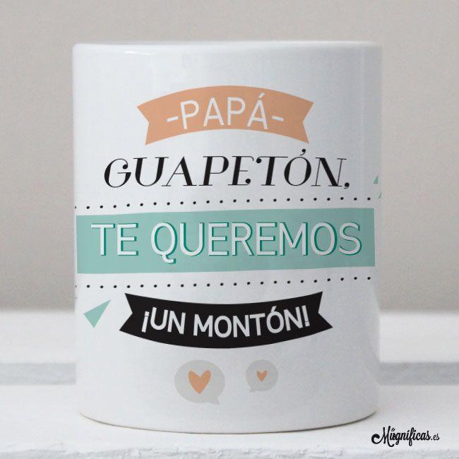 """Tazas en Castellano : Taza """"Papá Guapetón"""""""
