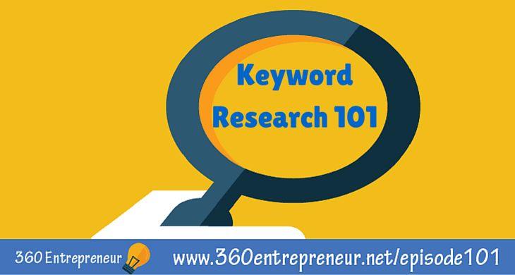 "TSE 101: ""Keyword Research 101"" www.360entrepreneur.net/episode101 #keywordresearch #bloggingtips #blogging"