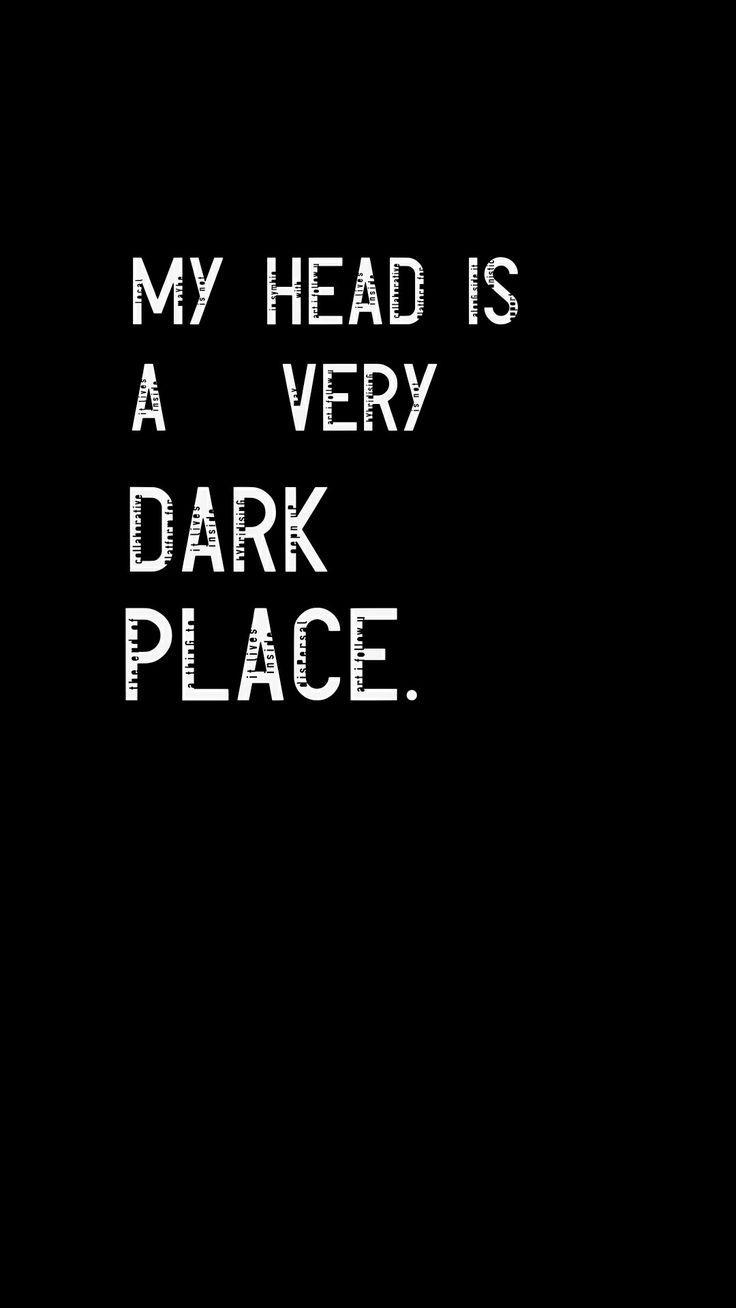 Dark Place Quoting Pinterest Wallpaper Dark Wallpaper And Dark Places