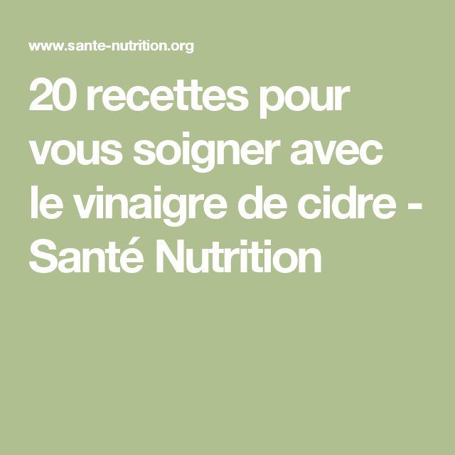 20 recettes pour vous soigner avec le vinaigre de cidre - Santé Nutrition