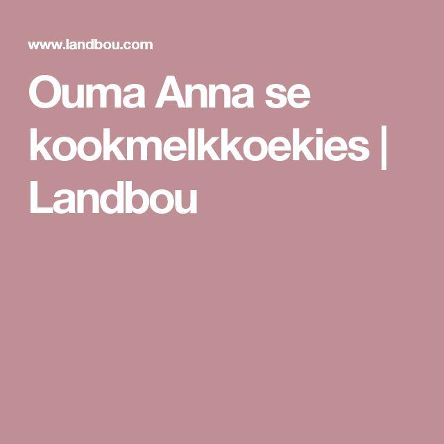 Ouma Anna se kookmelkkoekies   Landbou