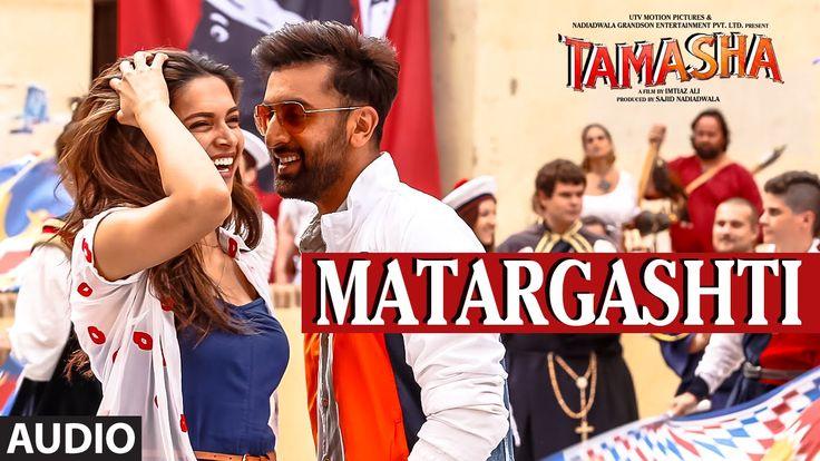 Matargashti Full AUDIO Song - Mohit Chauhan   Tamasha   Ranbir Kapoor, D...