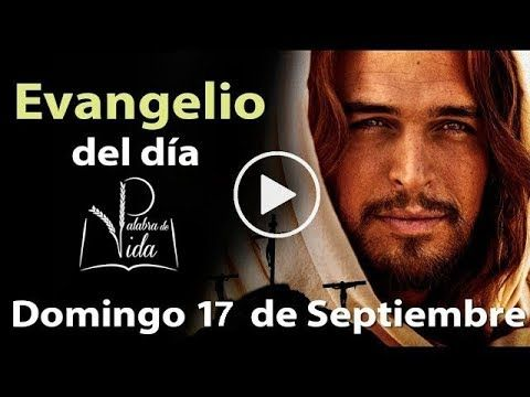 EVANGELIO DEL DÍA Domingo 17 de Septiembre 2017 l Palabra de Vida Padre Carlos Yepes - YouTube