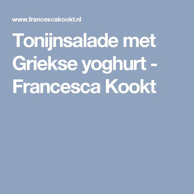 Tonijnsalade met Griekse yoghurt - Francesca Kookt