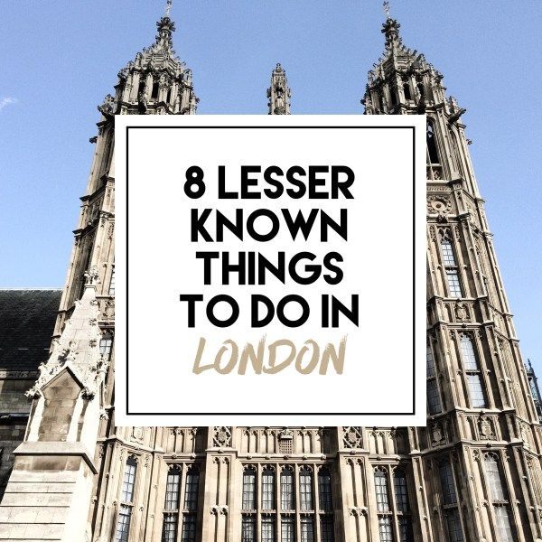8 Lesser Known Things To Do In London!