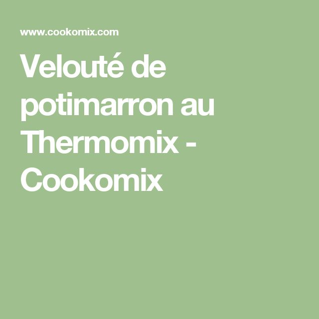 Velouté de potimarron au Thermomix - Cookomix