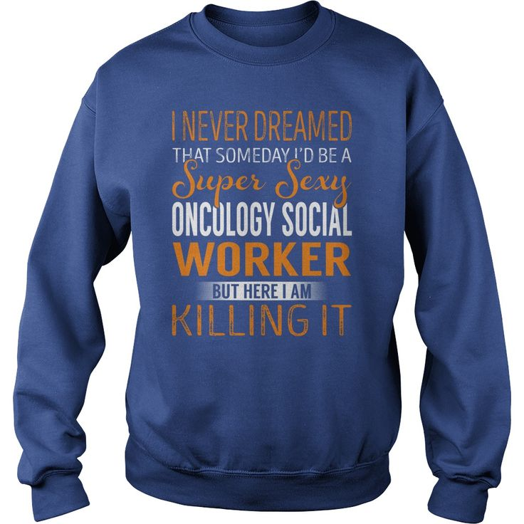 Super Sexy Oncology Social Worker Job Title TShirt #gift #ideas #Popular #Everything #Videos #Shop #Animals #pets #Architecture #Art #Cars #motorcycles #Celebrities #DIY #crafts #Design #Education #Entertainment #Food #drink #Gardening #Geek #Hair #beauty #Health #fitness #History #Holidays #events #Home decor #Humor #Illustrations #posters #Kids #parenting #Men #Outdoors #Photography #Products #Quotes #Science #nature #Sports #Tattoos #Technology #Travel #Weddings #Women
