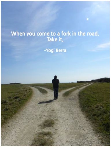 Motivational Monday: A Fork in the Road