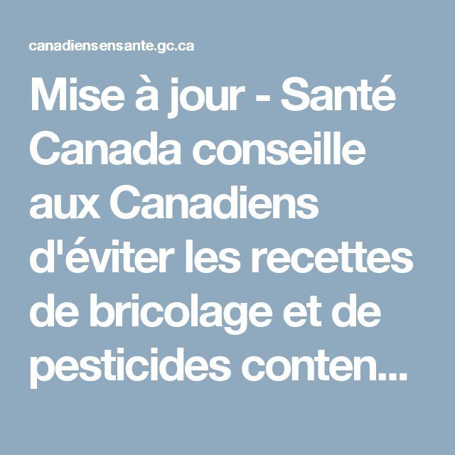 Mise à jour - Santé Canada conseille aux Canadiens d'éviter les recettes de bricolage et de pesticides contenant de l'acide borique - Rappels et avis - Site Web Canadiens en santé
