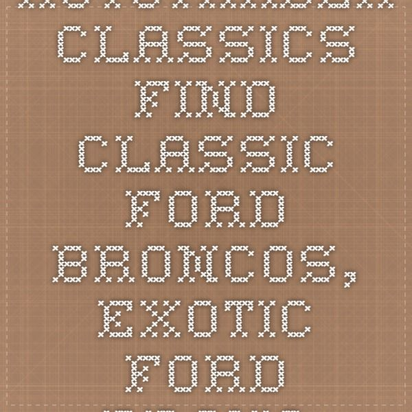 AutoTrader Classics - Find Classic Ford Broncos, Exotic Ford Broncos for sale by year.
