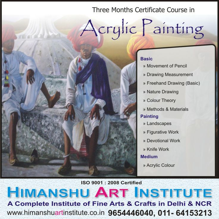 """""""3 MONTHS CERTIFICATE COURSE IN ACRYLIC PAINTING"""" Course Content: Basic » Movement of Pencil » Drawing Measurement » Freehand Drawing (Basic) » Nature Drawing » Colour Theory » Methods & Materials  Painting » Landscapes » Figurative Work » Devotional Work » Knife Work   Medium » Acrylic Colour.    For more details call: 9654446040, 011-43557340  """