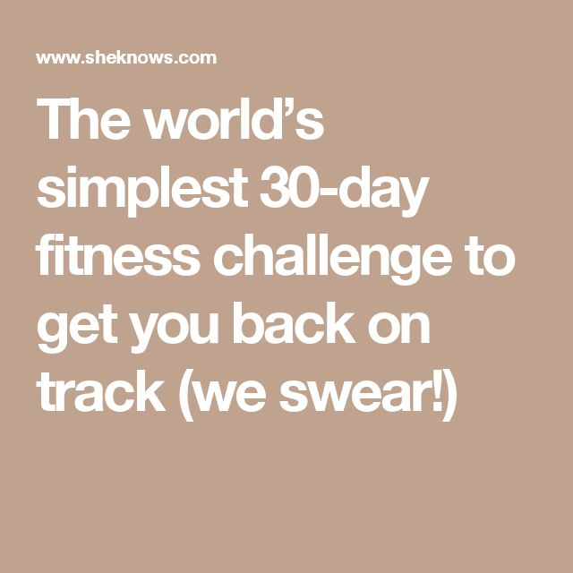 The world's simplest 30-day fitness challenge to get you back on track (we swear!)