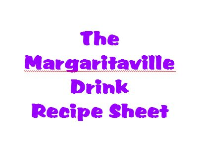 Drink Recipes Straight From Margaritaville!Of course Margaritaville has a whole list of drinks that have been created by their talented mixologist..The Margaritaville Drink Recipes Sheet also come...