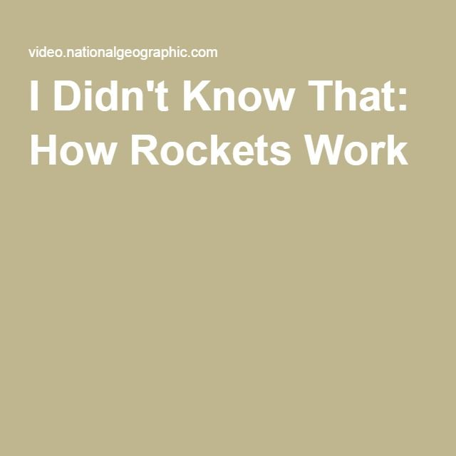 I Didn't Know That: How Rockets Work
