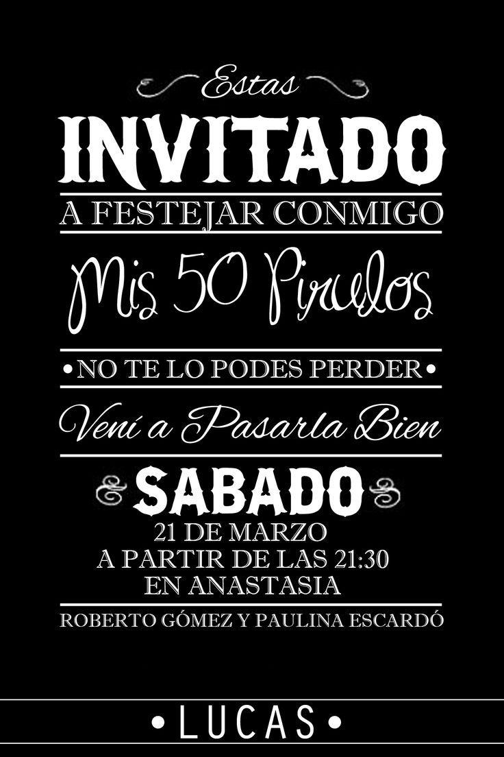 Estas  Invitado a festejar con migo mis 50 pirulos No te lo podes perder Veni a pasarla bien DOMINGO 26 de Marzo A las 12 En el salon de los Gauchos Jose Luis