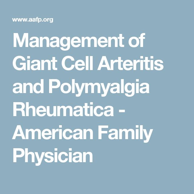 Management of Giant Cell Arteritis and Polymyalgia Rheumatica - American Family Physician