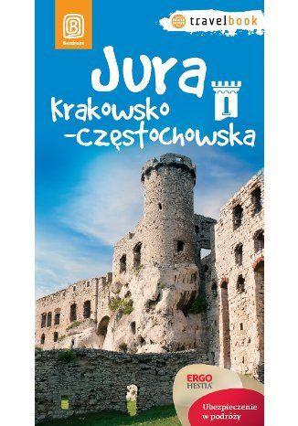 Jura Krakowsko-Częstochowska. Travelbook. Wydanie 1 - Monika Kowalczyk, Artur Kowalczyk