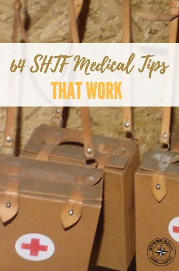 64 SHTF Medical Tips That Work - These 64 quick medical tips could get you by in a pinch and make you understand that they are actually a lot of remedies that can help pretty much ailments