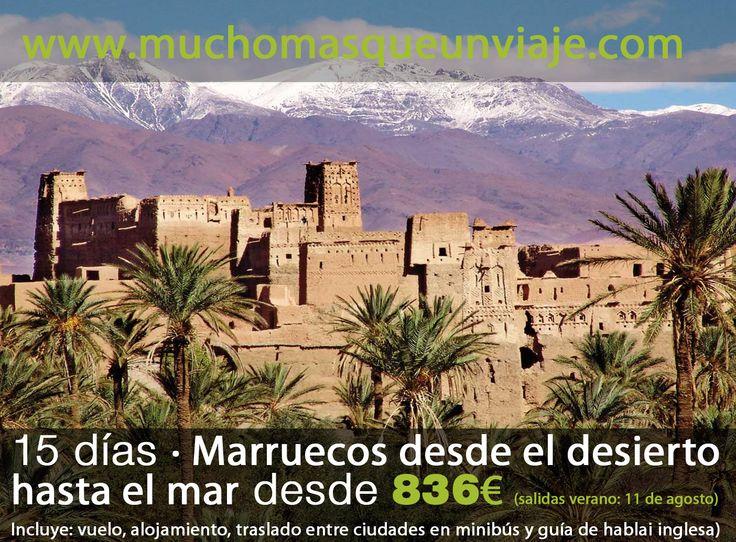 No dejes perder la oportunidad de realizar este viaje a Marruecos este verano! 15 días por 836 euros!!!