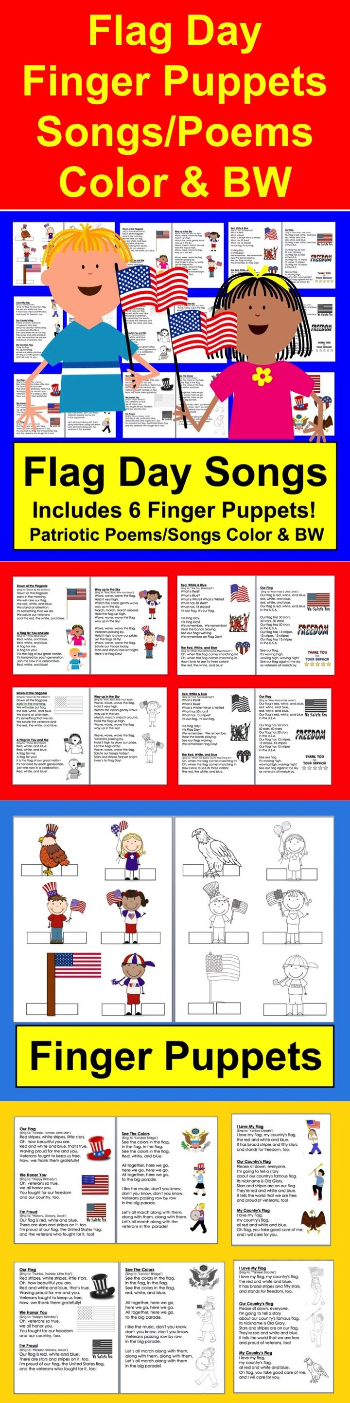 $ Flag Day Poems and Patriotic Poems and Songs & FINGER PUPPETS!  ★ All Illustrated with Flag Day Patriotic themed Graphics  ★ 2 Versions – Color and B/W  ★ 13 Poems/Songs, some about Flag Day and some about the flag and patriotism.