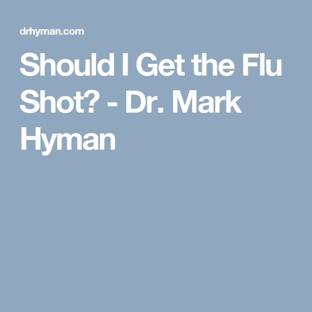 Should I Get the Flu Shot? - Dr. Mark Hyman
