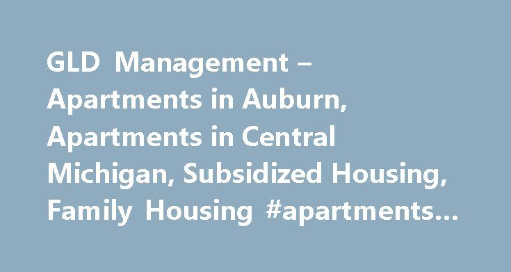 GLD Management – Apartments in Auburn, Apartments in Central Michigan, Subsidized Housing, Family Housing #apartments #homes #for #rent http://apartment.remmont.com/gld-management-apartments-in-auburn-apartments-in-central-michigan-subsidized-housing-family-housing-apartments-homes-for-rent/  #subsidized apartments # Amenities 24 Hour Emergency Maintenance Accessible Parking Ample Closet Space Ample Parking for Residents & Guests Close to Town Coin Operated Laundry Facility Family Housing…