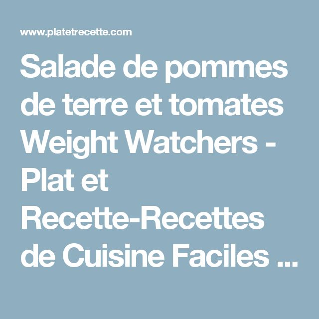 Salade de pommes de terre et tomates Weight Watchers - Plat et Recette-Recettes de Cuisine Faciles et legeres-Thermomix-Cookeo