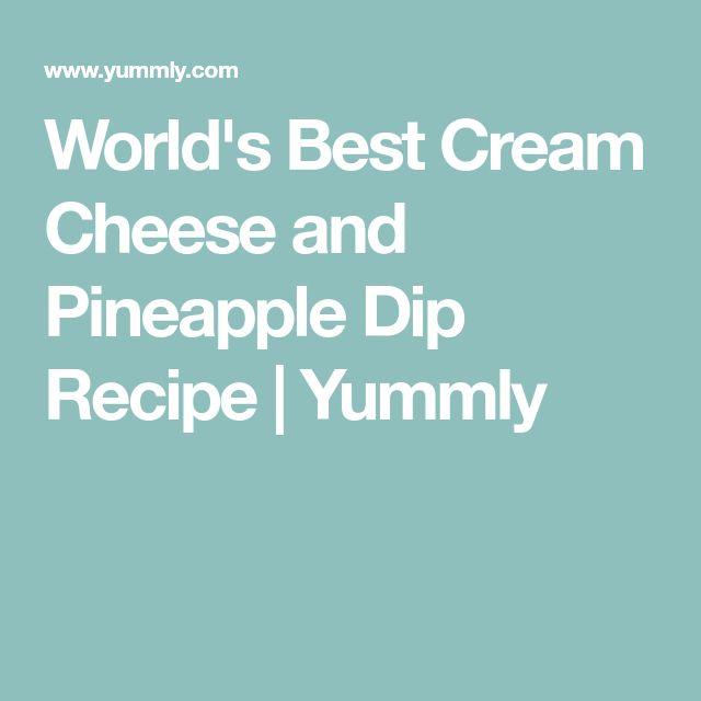 World's Best Cream Cheese and Pineapple Dip Recipe | Yummly