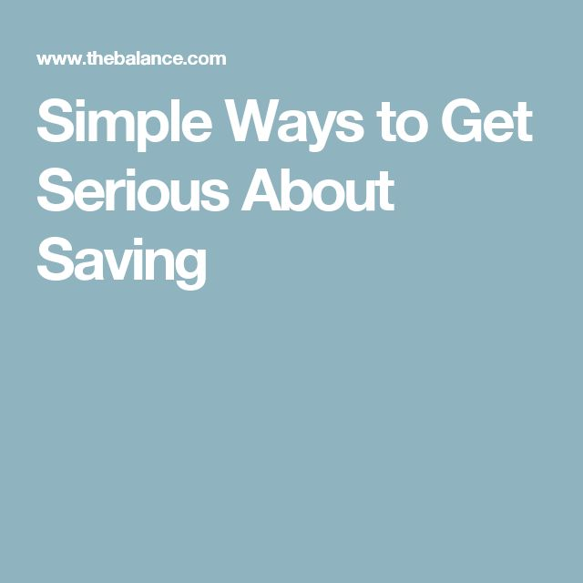 Simple Ways to Get Serious About Saving