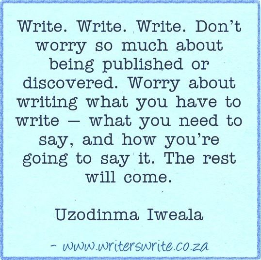 Quotable - Uzodinma Iweala - Writers Write Creative Blog