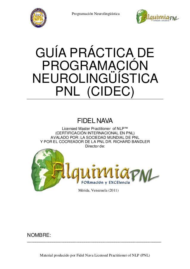 Programación Neurolingüística  GUÍA PRÁCTICA DE   PROGRAMACIÓN  NEUROLINGÜÍSTICA     PNL (CIDEC)                          ...