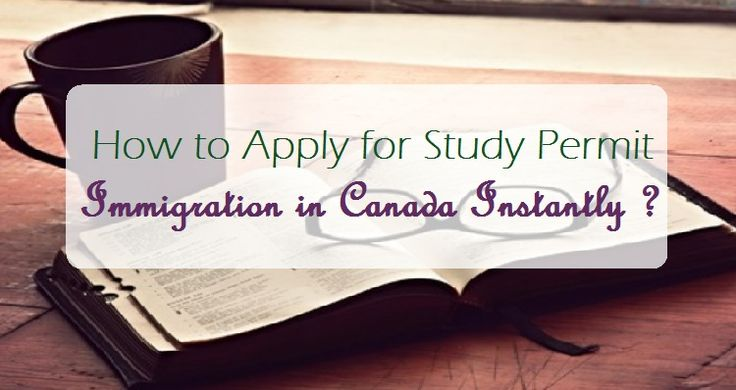How to Apply for #Study Permit #Immigration in #Canada Instantly  #Education #Students