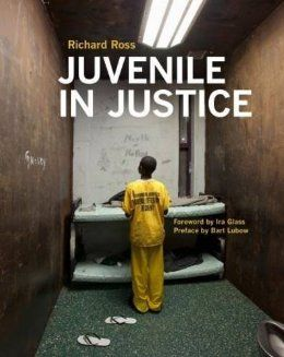 best juvenile s in the justice system images  richard ross is the author of juvenile in justice a 2013 alex award that s a photographic essay of lives in over 200 juvenile detention centers in 31