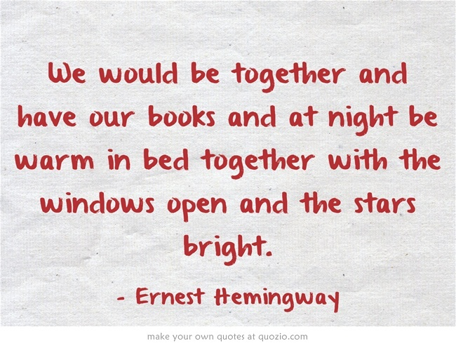 We would be together and have our books and at night be