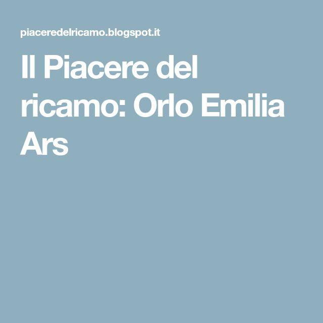 Il Piacere del ricamo: Orlo Emilia Ars