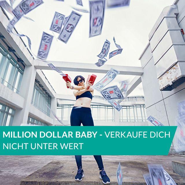 Million Dollar Baby Verkaufe Dich Nicht Unter Wert Baby Job Verkauf