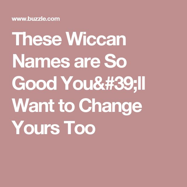 These Wiccan Names are So Good You'll Want to Change Yours Too