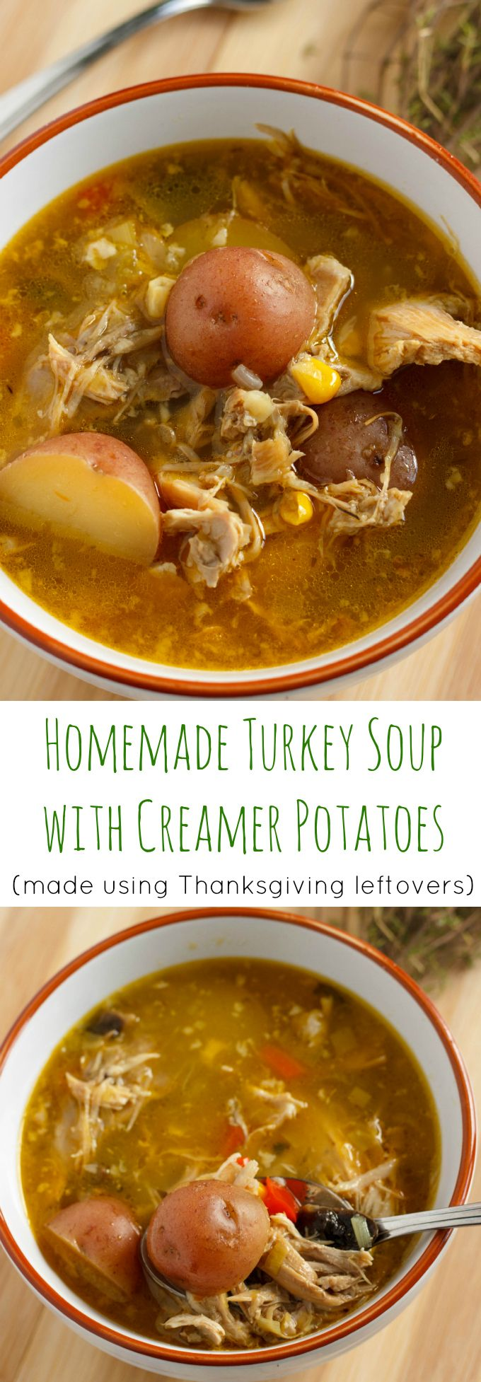 Homemade Turkey Soup with Creamer Potatoes (includes instructions for homemade turkey broth.)