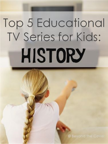 Top 5 educational TV series for kids about history | www.beyondthecoverblog.com