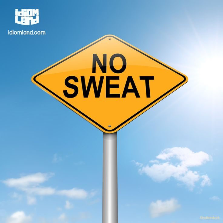 Idiom of the day: No sweat. Meaning: There is no problem or difficulty. #idiom #idioms #english #learnenglish #sweat