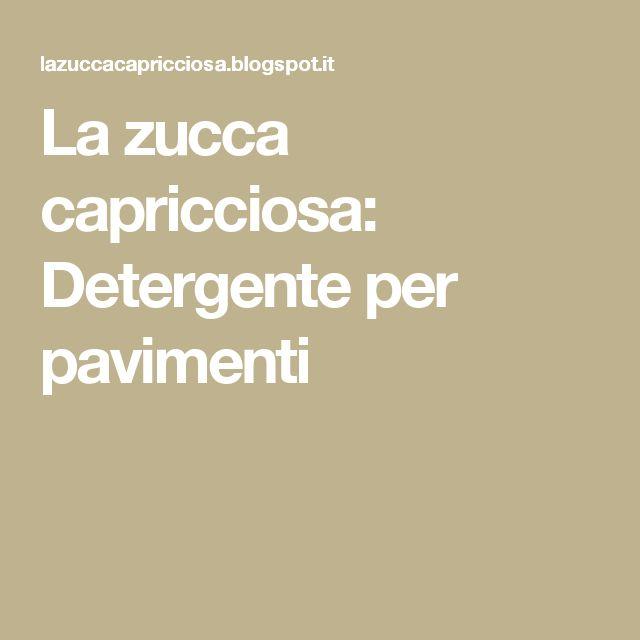 La zucca capricciosa: Detergente per pavimenti