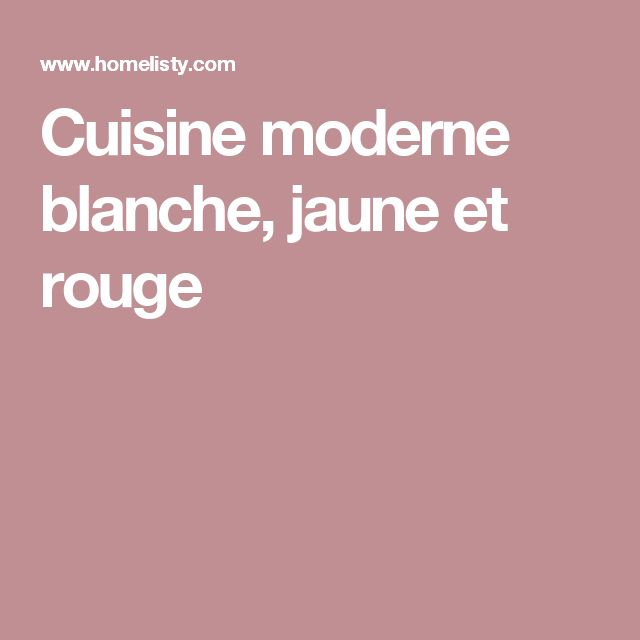 17 best ideas about cuisine moderne blanche on pinterest for Cuisine jaune et blanche