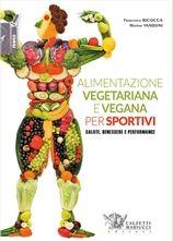 Alimentazione vegetariana e vegana per sportivi - http://www.calzetti-mariucci.it/shop/prodotti/alimentazione-vegetariana-e-vegana-per-sportivi