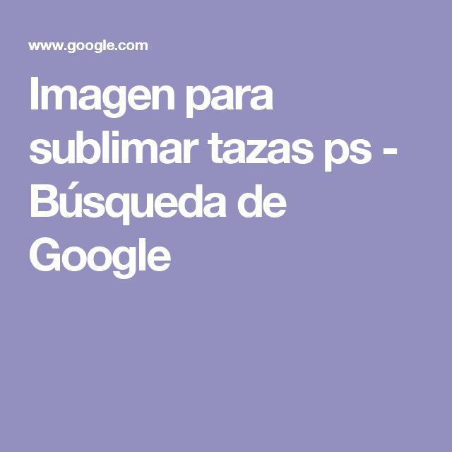 Imagen para sublimar tazas ps - Búsqueda de Google