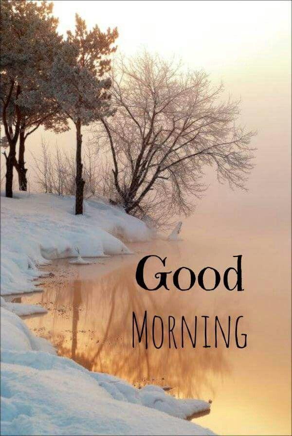 good morning | Favorite sayings | Winter landscape, Winter ...