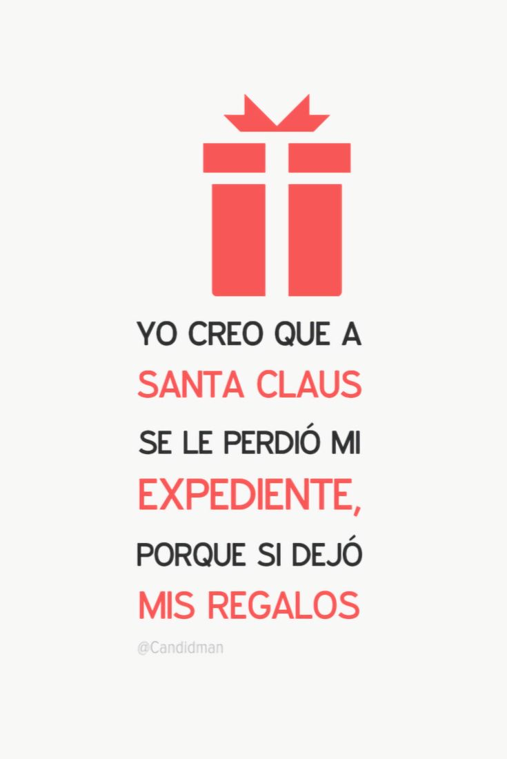 """""""Yo creo que a #SantaClaus se le perdió mi #Expediente, porque si dejó mis #Regalos"""". @candidman #Frases #Humor #Navidad #Santa #Candidman"""