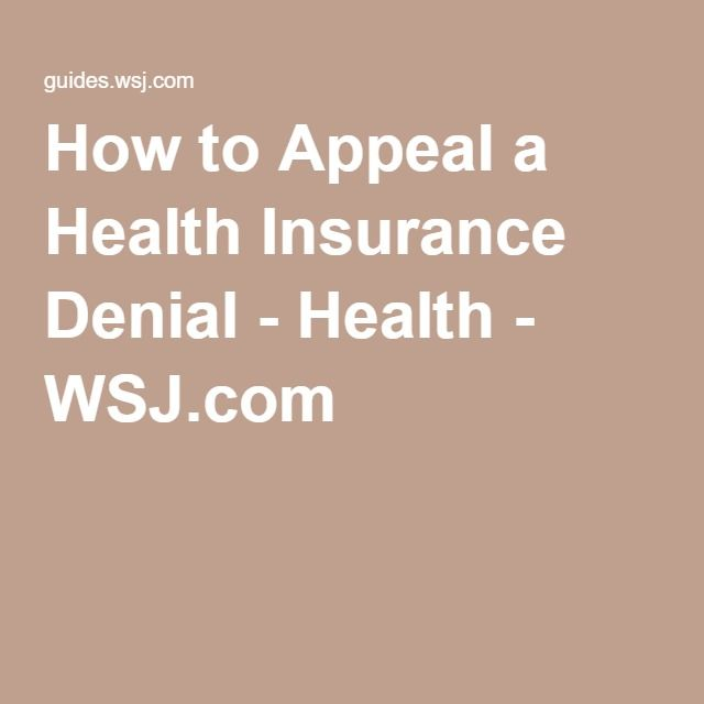 How to Appeal a Health Insurance Denial - Health - WSJ.com