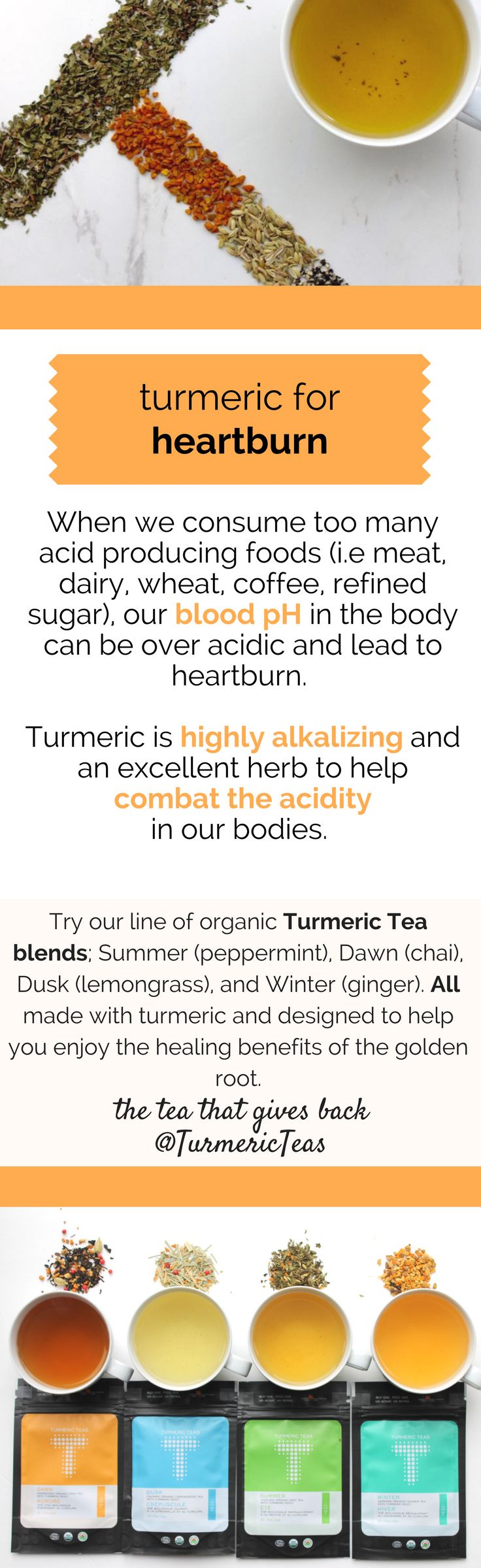 To prevent our blood pH in our bodies to be over acidic, it helps to consume turmeric! Turmeric is highly alkalizing and an excellent herb to help prevent heartburn. Click to read the full blog on our website. #turmeric #turmerichealth #turmericbenefits #turmericteas #turmerictea #heartburnremedy #naturalremedy #heartburn