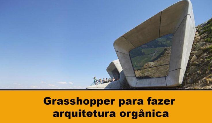 Grasshopper para fazer arquitetura orgânica