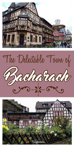 The breathtaking, delectable town of Bacharach, Germany on the Rhine! - California Globetrotter